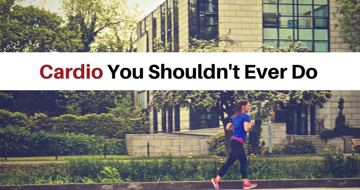 Cardio You Shouldn't Do